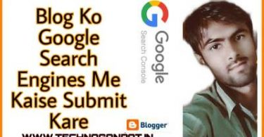 Blog Ko Google Search Engines Me Kaise Submit Kare